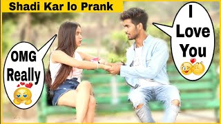 Shadi Kar Lo Mujhe Se Prank With twist ||Prank In India|| Bharti Prank
