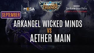 MeSA Mobile Legends September 2018: ArkAngel Wicked Minds Vs Aether Main Game 1