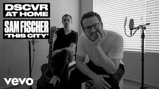 Baixar Sam Fischer - This City (Live) | Vevo DSCVR at Home