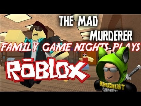 Family Game Nights Plays Roblox Summer Games The Mad Murderer