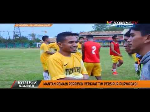 Mantan Pemain Persipon Perkuat Tim Persipur Purwodadi - Kompas TV Pontianak