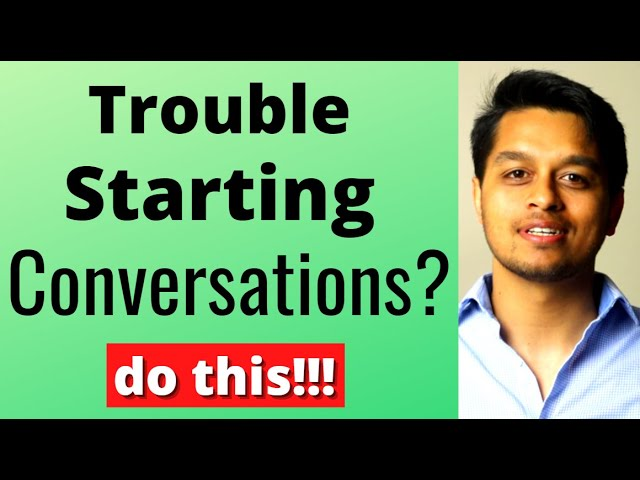 How to Get Better at Talking to People: Starting a Conversation for your Social Skills