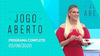 JOGO ABERTO - 03/08/2020 - PROGRAMA COMPLETO