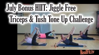 July BONUS Workout:  Jiggle-Free Triceps & Tush Tone-Up Challenge (No equipment or shoes required!)