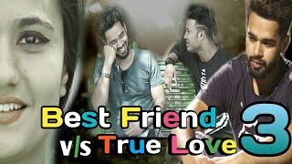 Best Friend VS True Love 3(दोस्ती सबसे ऊपर )   Hola Boys    ज़रूर देखें