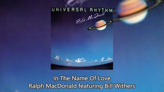 In The Name Of Love - Ralph MacDonald featuring Bill Withers