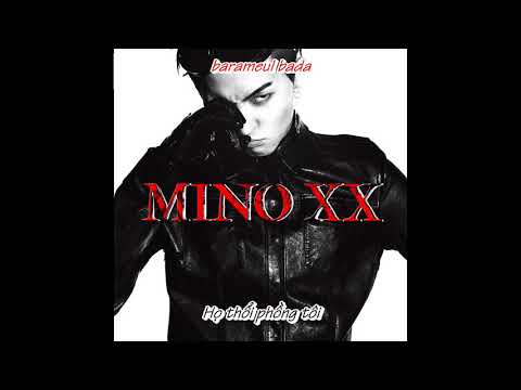 [VIETSUB] 암 (AGREE) - MINO - XX