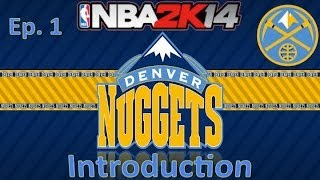 NBA 2K14 Nuggets Association Ep 1 - Introduction - S1MS