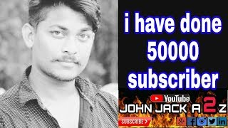 I HAVE DONE 50k SUBSCRIBER 👌💐🎂  Round2hell  | JOHN JACK A2Z