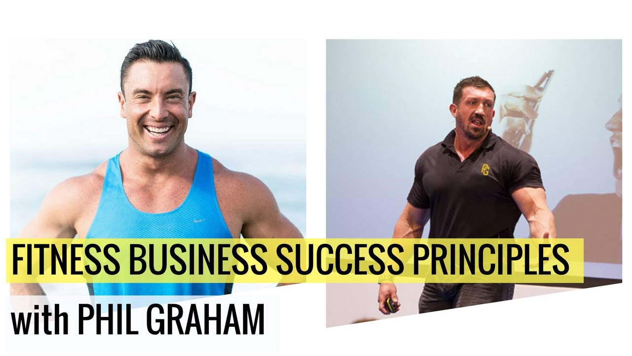Fitness Business Success Principles With Phil Graham