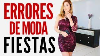 10 ERRORES DE MODA  EN FIESTAS | Desiree Lowry
