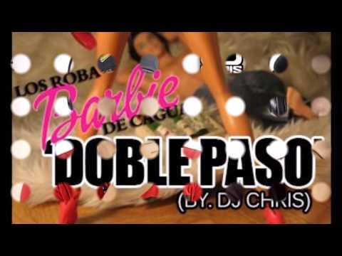 Los Roba Barbie - Doble Paso Prod. (Dj Chris)