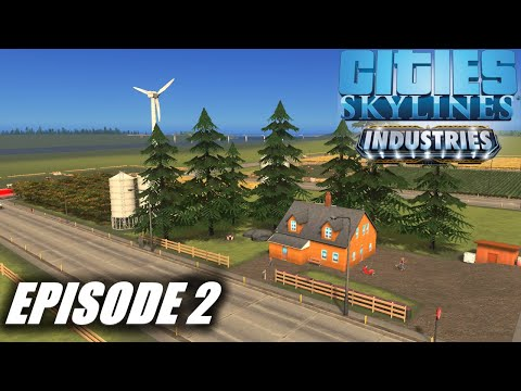 How To Start The Farm Industry   Cities: Skylines Industries S6E2  