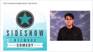 Dan Mintz - The Comedy Mixtape #322 - Sideshow Network