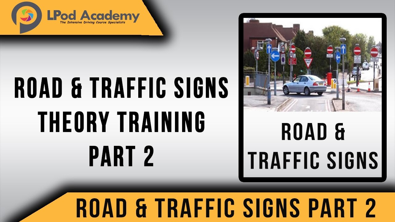 Driving Theory Test Questions and Answers 2018 - Road and Traffic Signs -  Part 2