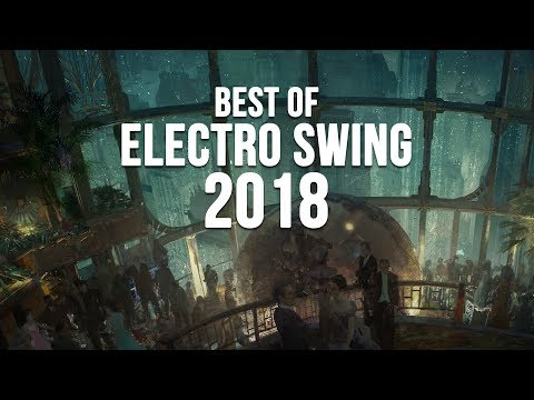 best-of-electro-swing-mix-2018-|-end-of-the-year-swing