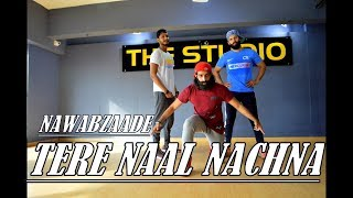 Nawabzaade: TERE NAAL NACHNA Song | Dance Video | Choreography By Ajinkyasingh FT Ishaan Atul