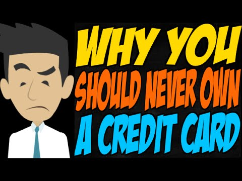 Why You Should Never Own Credit Card