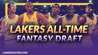 Lakers Podcast: All-Time Lakers Fantasy Draft