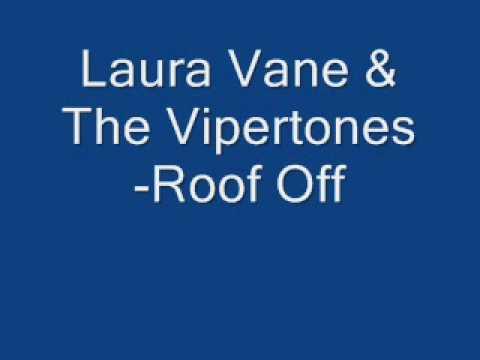 Laura Vane & the Vipertones-Roof Off