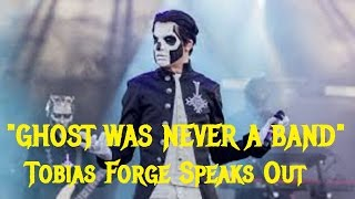 GHOST Was Never a Band? TOBIAS FORGE (Papa Emeritus) Speaks Out