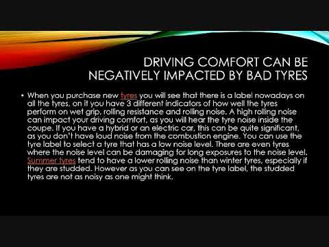 Driving comfort can be negatively impacted by bad tyres
