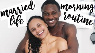 MARRIED LIFE MORNING ROUTINE | SUMMER 2017