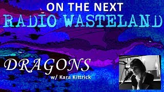 On the Next Radio Wasteland: Dragons and Sky Serpents