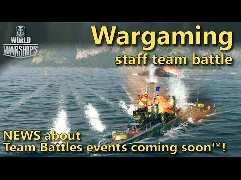 World of Warships: Wargaming staff team battle plus some new