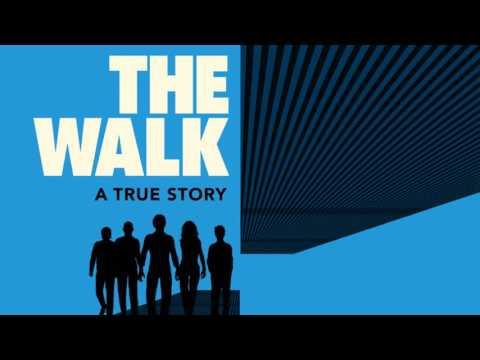 Soundtrack The Walk (Theme Song) - Musique film The Walk : Rêver plus haut