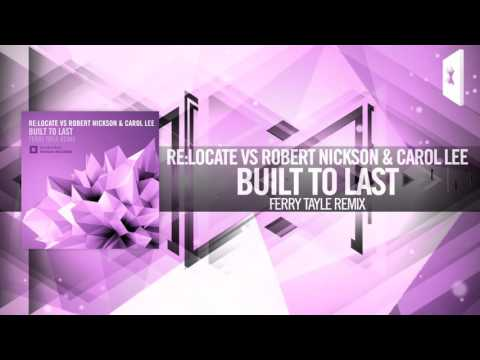 Re:Locate vs. Robert Nickson & Carol Lee - Built To Last (Ferry Tayle Remix) Amsterdam Trance