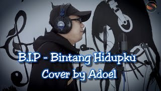 BIP (Ipang) - Bintang Hidupku (Cover by Adoel)