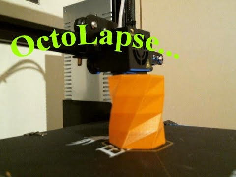 3D Printing time lapse - Octoprint