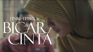 BICARA CINTA - Episode 5 Finale  (Jodoh itu...) | TALK ABOUT LOVE (Soulmate is...)