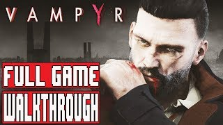VAMPYR Gameplay Walkthrough Part 1 FULL GAME (PC HD) - No Commentary