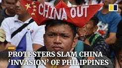 Protesters march against China's 'invasion' of Philippines amid South China Sea tensions