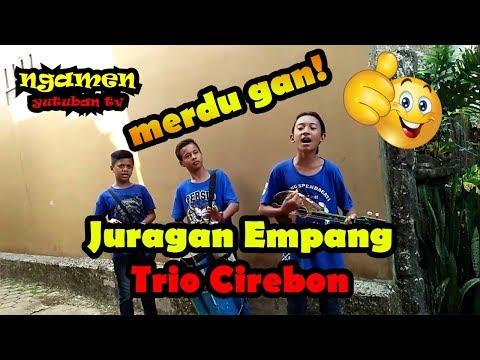 Pengamen Trio Cirebon - Juragan Empang