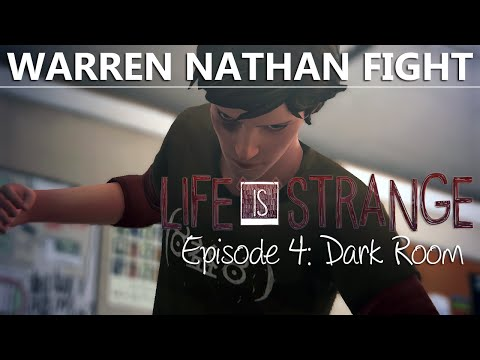 Life Is Strange Episode 4 | CHOICE | STAY OUT OF / STOP WARREN Nathan Fight | Dark Room