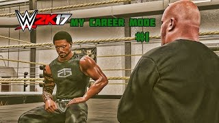 WWE 2K17 My Career Mode Part 1 | The Journey Begins (WWE 2K17 MyCareer Ep. 1)