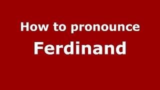 How to pronounce Ferdinand American English US PronounceNames com