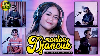 Download lagu MANTAN DJANCUK | DJ KENTRUNG | KALIA SISKA ft SKA 86