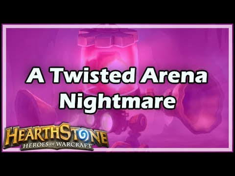 [Hearthstone] A Twisted Arena Nightmare