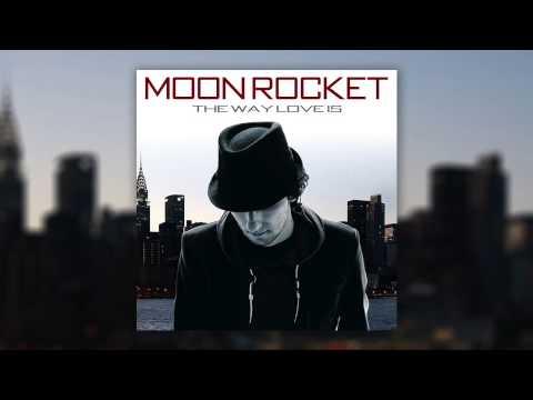 Moon Rocket - The Way Love Is ft. Lisala Beatty