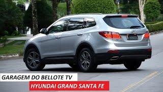 Garagem Do Bellote TV: Hyundai Grand Santa Fe