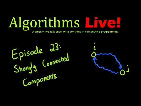 Algorithms Live! Episode 23 - Strongly Connected Components