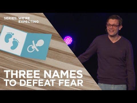 Three Names To Defeat Fear  |  Pastor Sebastiaan van Wessem