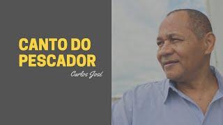 CANTO DO PESCADOR - 149 HARPA CRISTÃ - Carlos José