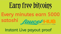Earn free bitcoins- Earn 5000 satoshi minutes instant payout faucethub wallet