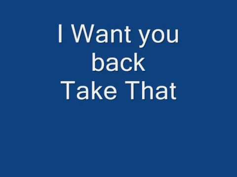 Take That Want You Back[PRESS MORE INFO FOR LYRICS]