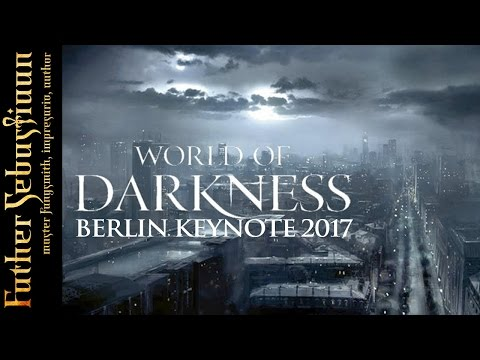 World of Darkness Keynote 2017 - Berlin